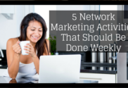 5 Network Marketing Activities That Should Be Done Weekly