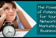 The Power of Patience for Your Network Marketing Business