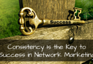 Consistency Is the Key to Success in Network Marketing