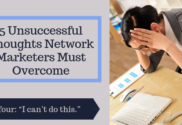 5 Unsuccessful Thoughts Network Marketers Must Overcome