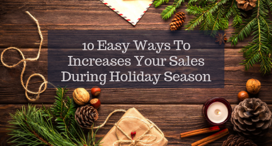 10 Easy Ways To Increases Your Sales During Holiday Season 2