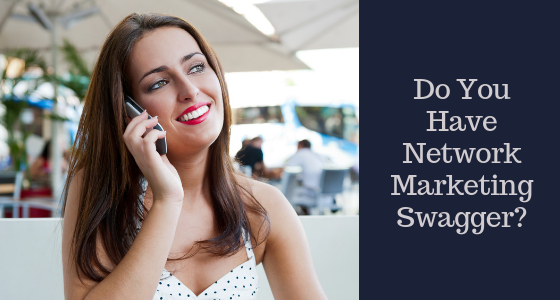 Do You Have Network Marketing Swagger?