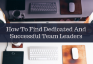 How To Find Dedicated And Successful Team Leaders