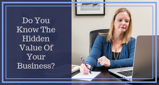 Do You Know The Hidden Value Of Your Business?