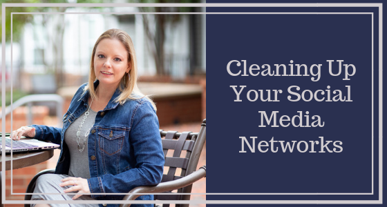 Cleaning Up Your Social Media Networks