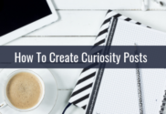 How To Create Curiosity Posts For Your Business