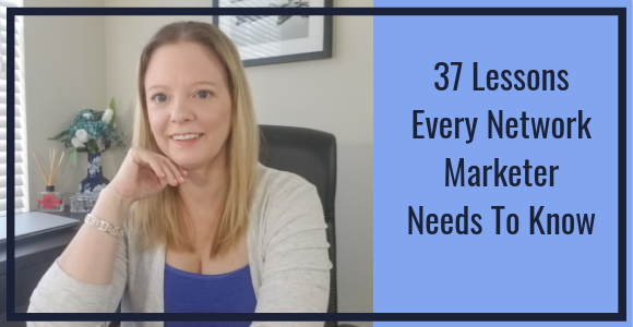 37 Lessons Every Network Marketer Needs To Know