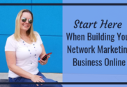 Where To Start When Building Your Network Marketing Business Online